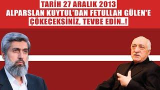 Alparslan Kuytul Hocaefendi'den Fetullah Gülen'e: Çökeceksiniz, Tevbe Edin!