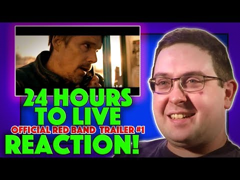 REACTION! 24 Hours to Live Red Band Full online #1 - Ethan Hawke Movie 2017