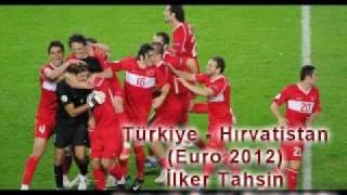 Türkiye - Hırvatistan  | İsmail Baki Tuncer ( ilker tahsin ) 11.11.2011