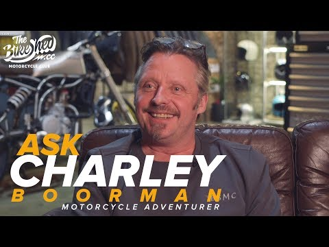 Ask Charley Boorman - Long Way Round Motorcycle Adventurer