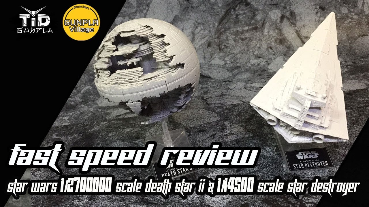 [รีวิว] Star Wars 1/2700000 Scale Death Star II & 1/14500 Scale Star  Destroyer By Tid-Gunpla