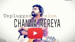 CHANNA MEREYA | UNPLUGGED VERSION| SAD|Valentine Special|Avinash Singh