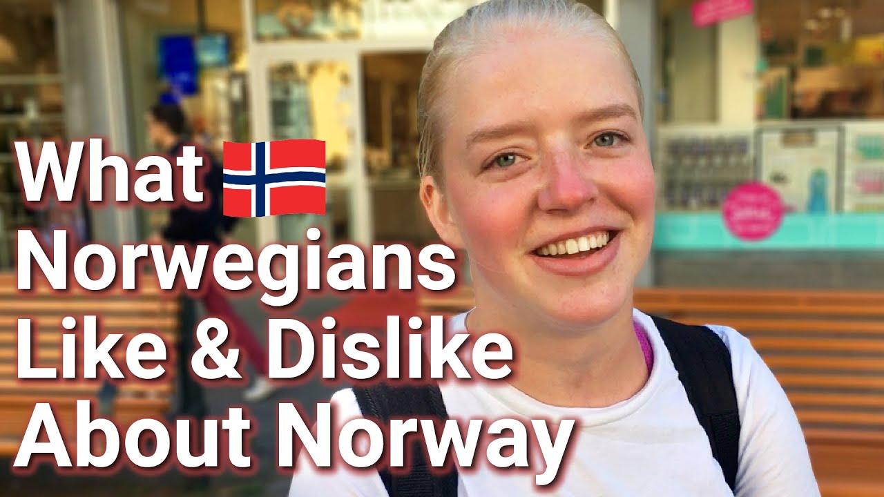 What Norwegians Like & Dislike About Norway