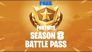 COMMENT À GET SEASON 8 BATTLE PASS FOR GRATUIT FOR FORTNITE