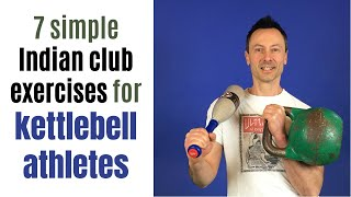 7 best \u0026 simple Indian club exercises for kettlebell athletes