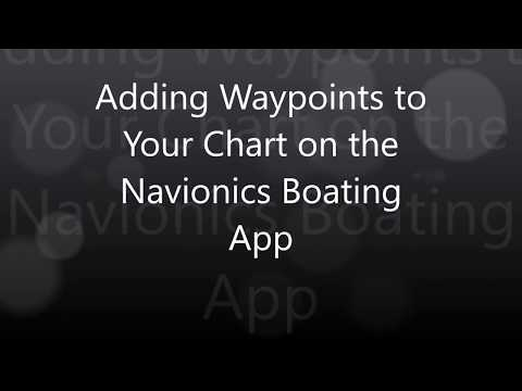 Add Waypoints To Your Navionics Boating App