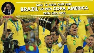 SAU 12 NĂM CHỜ ĐỢI - BRAZIL VÔ ĐỊCH COPA AMERICA TRÊN SÂN NHÀ
