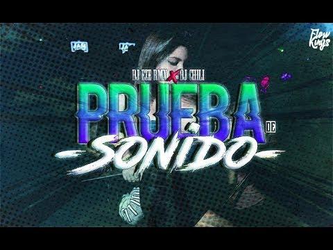 PRUEBA DE SONIDO 1 - DJ EZE RMX X DJ CHILI [REMIX 2018]🔥/FLOW KINGS 2018