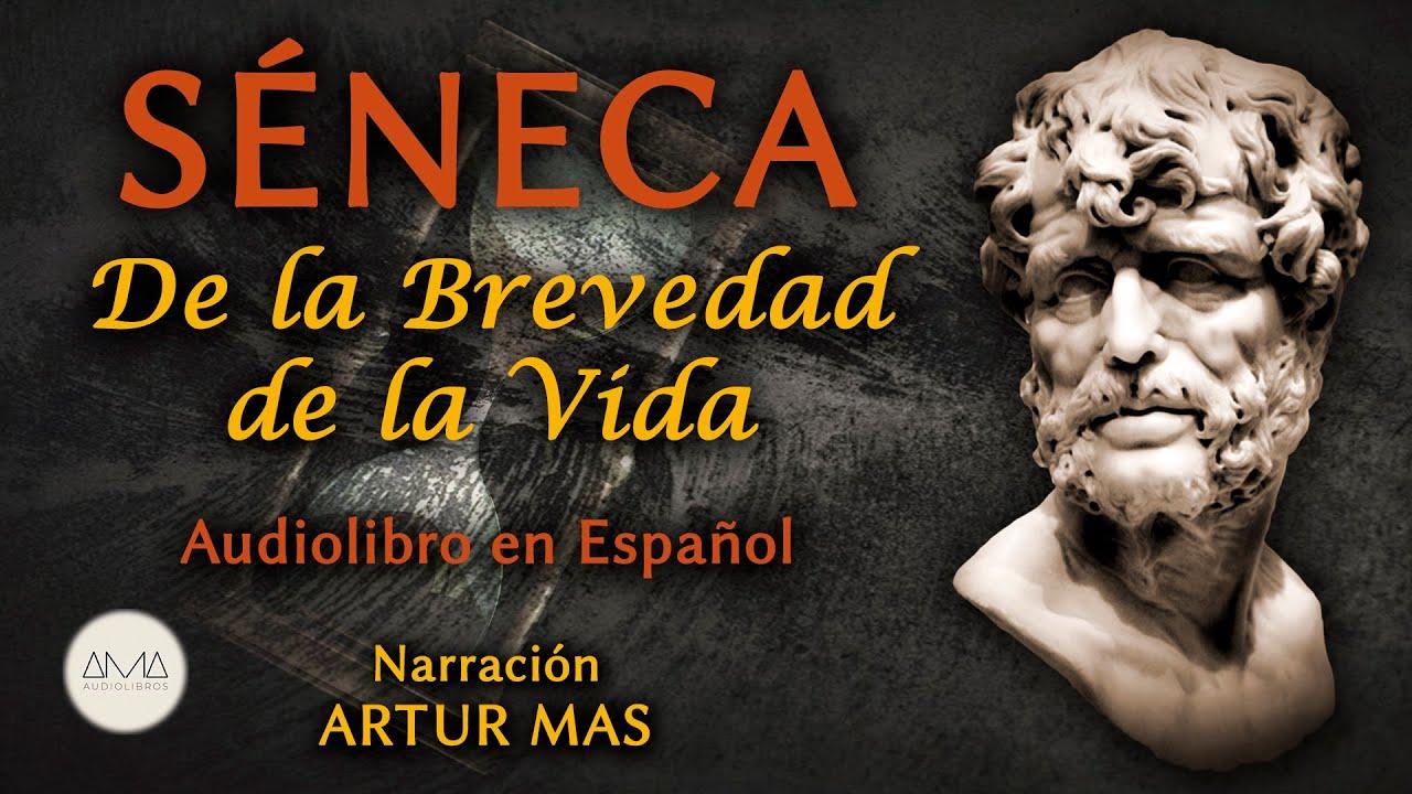 Séneca De La Brevedad De La Vida Audiolibro Completo En Español Voz Real Humana Youtube