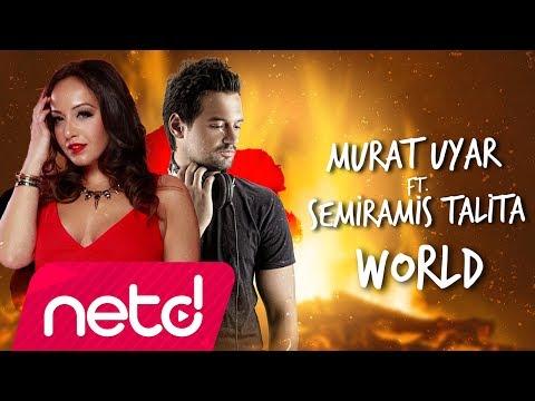 Murat Uyar Feat. Semiramis Talita - World