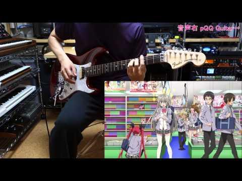 """【這いよれ!ニャル子さんW ep12 ED】 """"キミのとなりで"""" ギター弾いてみた♪"""