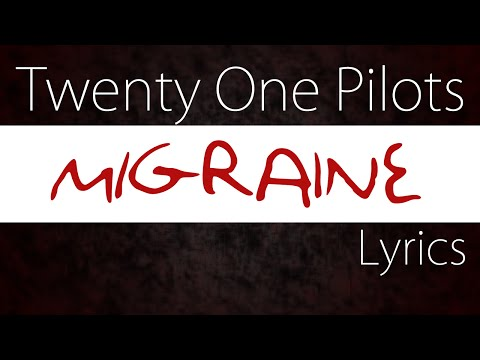 twenty one pilots migraine