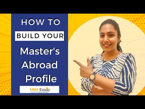 How To Build Your Master's Abroad Profile | MiM-Essay