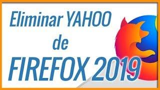 Como eliminar o quitar YAHOO SEARCH de FIREFOX 2020