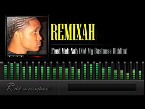 Remixah - Feed Meh Na (Not My Business Riddim) [Soca 2014]