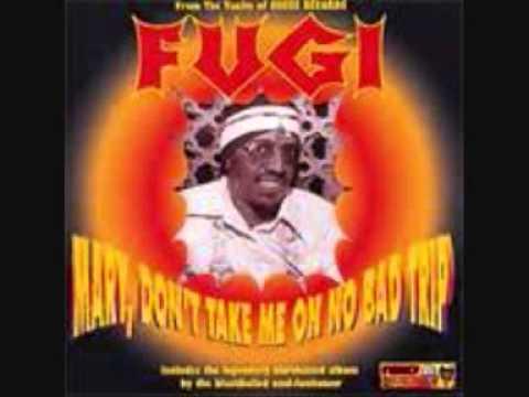 "FUGI - Mary,Don't Take Me On No Bad Trip   "" Full album """