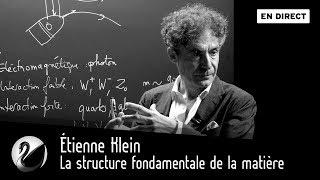 Étienne Klein : la structure fondamentale de la matière : le boson de higgs [EN DIRECT]