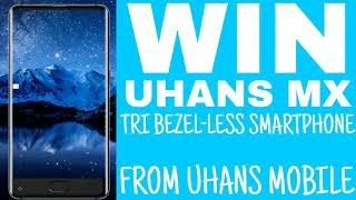 Uhans MX tribezel less smartphone International Giveaway Held by Uhans thumbnail