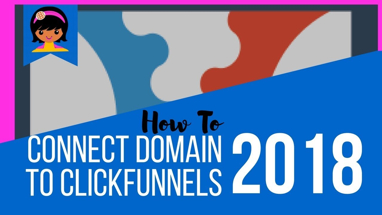 How To Connect A Domain To ClickFunnels - 2018