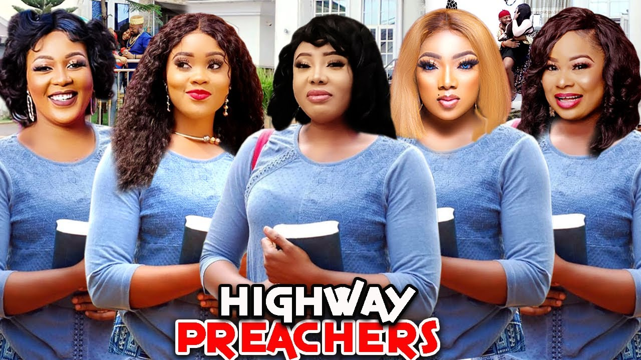 Download HIGHWAY PREACHERS 1&2 (Trending New Movie) PATIENCE OZOKWOR & CHINWE ISAAC 2021 LATEST MOVIE