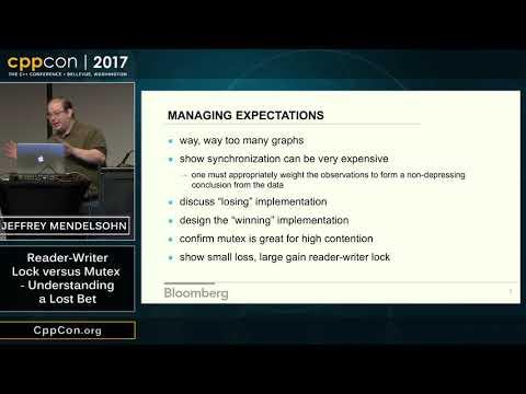 "CppCon 2017: Jeffrey Mendelsohn ""Reader-Writer Lock versus Mutex - Understanding a Lost Bet"""