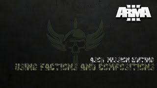 ARMA 3 ASOR MISSION EDITING - FACTIONS & COMPOSITIONS