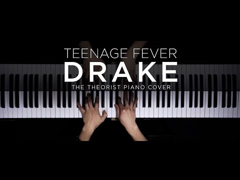 Drake  Teenage Fever  The Theorist PIano
