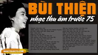 Bùi Thiện - Tuyển Chọn Bài Hát Hay Nhất (Thu âm trước 1975 chất lượng cao)