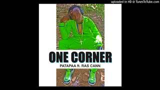 Patapaa – One Corner Ft. Ras Cann (Official Audio)