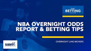 Overnight Live Movers | NBA Odds Report & Analysis | That Betting Show, Feb 13h