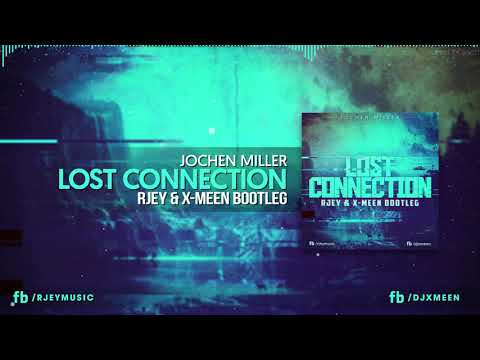 Jochen Miller - Lost Connection (RJEY & X-Meen Bootleg) [OUT NOW!]
