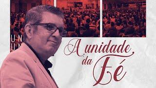 Mensagem - A unidade da Fé - Pr  Francisco Chaves