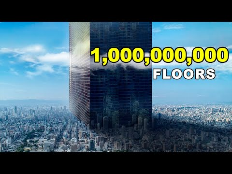 What If We Build A Skyscraper With A Billion Floors?