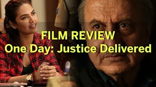One Day: Justice Delivered Film Review - Super unbelievable