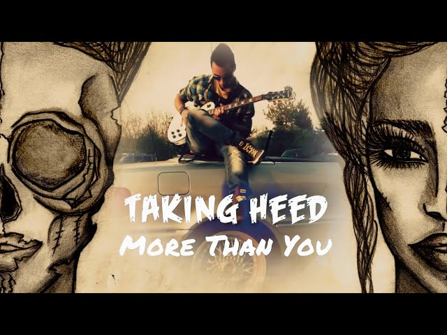 Taking Heed - More Than You (Lyrics Video)