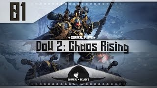 Warhammer 40k: Dawn of War 2: Chaos Rising Gameplay Walkthrough w/Tokshen Part 1