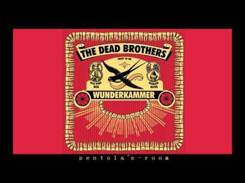 The Dead Brothers - Wunderkammer (2006) [FULL ALBUM HQ]
