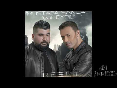 Mustafa Sandal Feat Eypio - RESET Remix