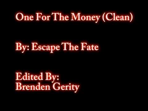 One For The Money (Clean Version)- Escape The Fate