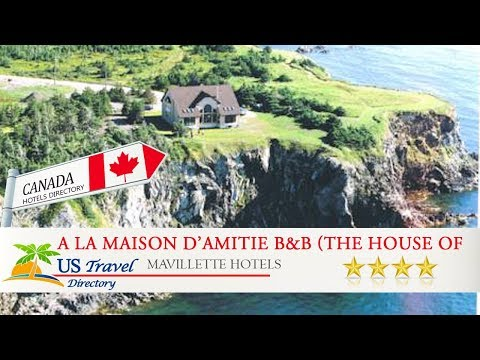 A La Maison D'amitie B&B (The House of Friendship) - Mavillette Hotels, Canada