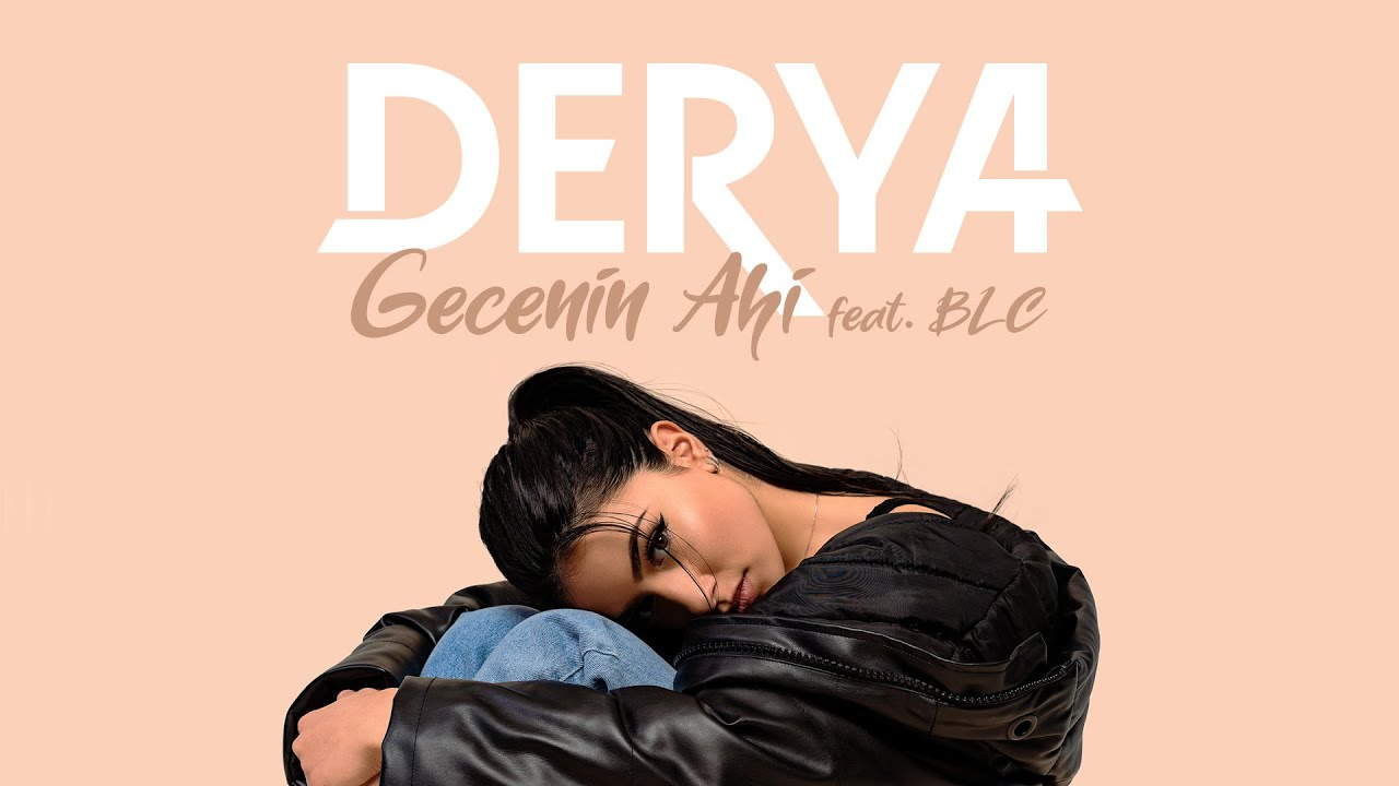 Derya feat. BLC - Gecenin Ahi (Official Video)