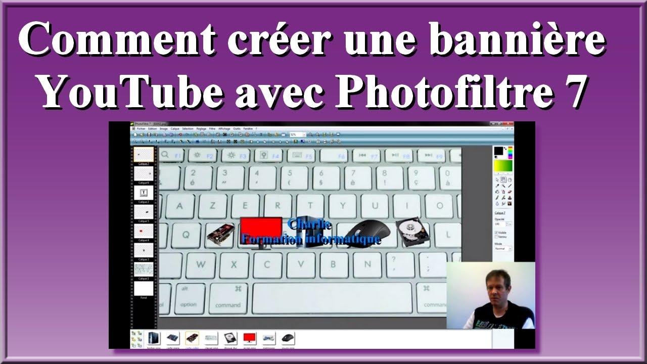 comment cr u00e9er une banni u00e8re youtube avec photofiltre 7