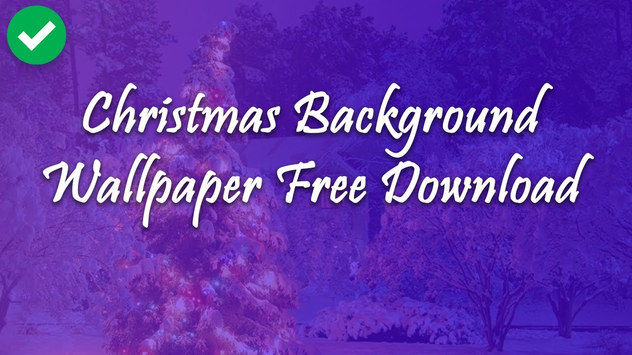 Christmas Background Wallpaper Images Free Download 2018 Latest Youtube