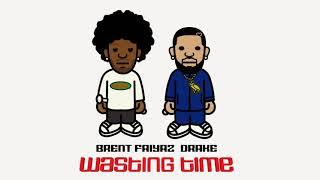 Brent Faiyaz Ft Drake - Wasting Time (Audio)