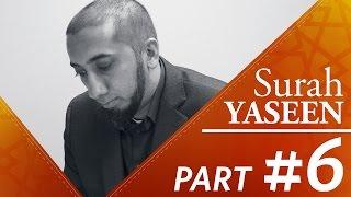 The Story of a Man (Surah Yasin) - Nouman Ali Khan - Part 6