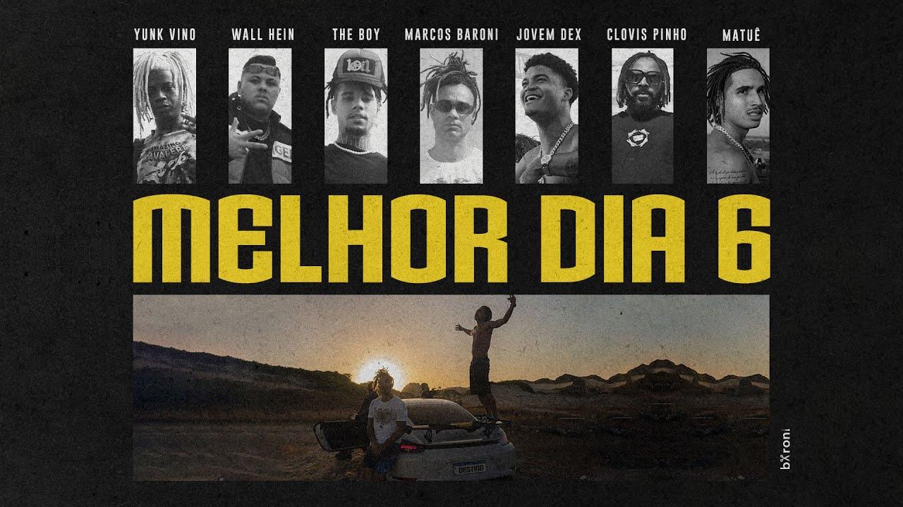 Download Melhor Dia 6 - Destino (Marcos Baroni, Matuê, Jovem Dex, Yunk Vino, The Boy, Wall Hein,Clovis Pinho)