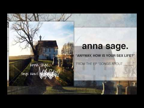 anna sage. - Anyway, How Is Your Sex Life?