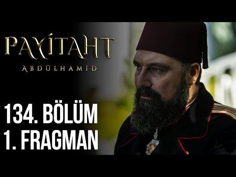 مسلسل السلطان عبد الحميد الثاني الحلقة 134