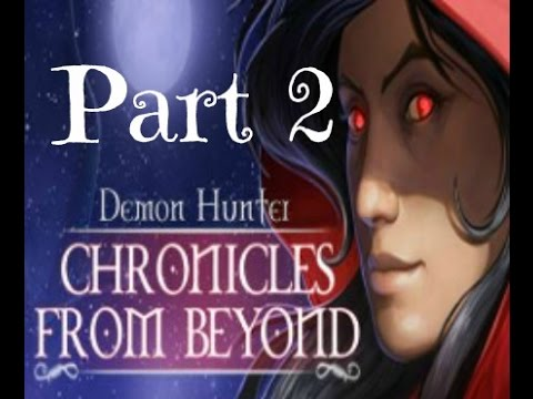 Let's Play! Demon Hunter Chronicles from Beyond (Part 2)  