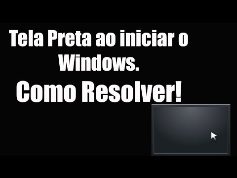 Tela Preta ao iniciar o Windows. Como Resolver